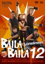 "BAILA BAILA vol.12 ""Loneliness"""